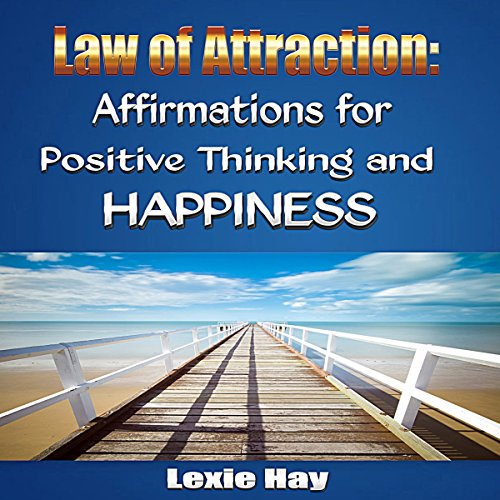 Law of Attraction: Affirmations for Positive Thinking and Happiness audiobook cover art