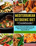 Mediterranean Ketogenic Diet Cookbook: Low Carb High Fat Keto Mediterranean Diet Recipes to Lose Excess Weight Permanently, Make Your Feel Younger, and Live a Happy Healthy Life