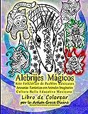 Alebrijes Mágicos Arte Folklórico de Pueblos Méxicanos Artesanias Fantásticas con Animales Imaginarios Cultura Bella Educativa Mexicana Libro de ... Español - Books In Spanish & Some In English)