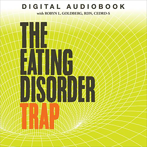 The Eating Disorder Trap Audiobook By Robyn L. Goldberg RDN CEDRD-S cover art