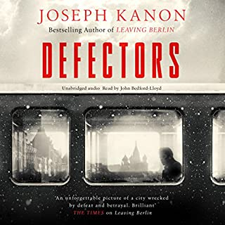 Defectors                   By:                                                                                                                                 Joseph Kanon                               Narrated by:                                                                                                                                 John Bedford Lloyd                      Length: 9 hrs and 50 mins     15 ratings     Overall 4.3