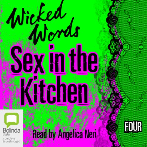 Wicked Words: Sex in the Kitchen: Book 4 cover art