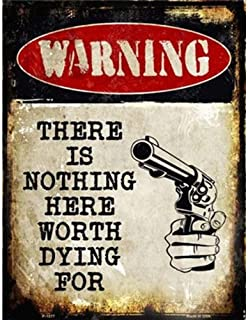 Jpettie Bar Tin Sign Revolver Warning There is Nothing Here Worth Dying for Metal Signs 11.8x7.8 Inches