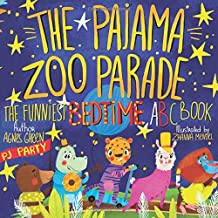 The Pajama Zoo Parade: The Funniest Bedtime ABC Book (The Funniest ABC Books)