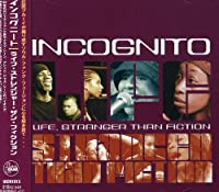 Life Stranger Than Fiction by Incognito (2001-10-09)
