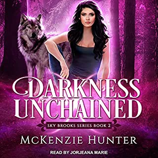 Darkness Unchained     Sky Brooks Series, Book 2              By:                                                                                                                                 McKenzie Hunter                               Narrated by:                                                                                                                                 Jorjeana Marie                      Length: 13 hrs and 7 mins     174 ratings     Overall 4.5