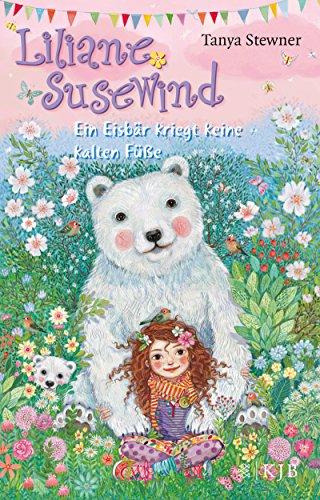 Liliane Susewind – Ein Eisbär kriegt keine kalten Füße (Liliane Susewind ab 8 11)