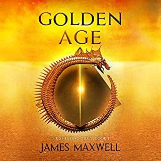 Golden Age     The Shifting Tides, Book 1              By:                                                                                                                                 James Maxwell                               Narrated by:                                                                                                                                 Simon Vance                      Length: 12 hrs and 22 mins     155 ratings     Overall 4.4