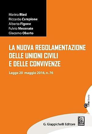 La nuova regolamentazione delle unioni civili e delle convivenze: Legge 20 maggio 2016, n.76