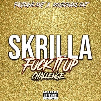 Fuck It Up Challenge