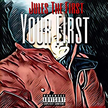 Your First