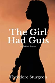 The Girl Had Guts: And Other Stories