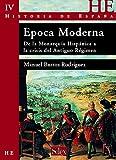 Historia de España vol 4. Época Moderna: De la Monarquía Hispánica a la crisis del Antiguo Régimen (Serie Historia de España)