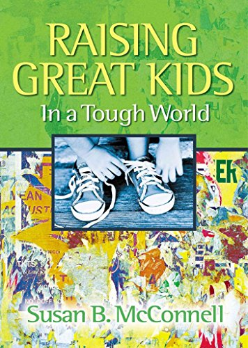 [(Raising Great Kids in a Tough World)] [By (author) Susan B. McConnell] published on (April, 2005)