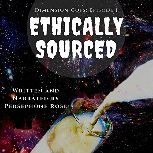 Dimension Cops: Ethically Sourced audiobook cover art