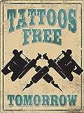 HALEY GAINES Tattoos Free Tomorrow Placa Cartel Póster de Pared Metal Vintage Cartel de Chapa Decorativas Hojalata Signo para Bar Café Cocinas Los Baños Garajes 20×30cm