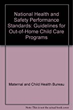 National Health and Safety Performance Standards: Guidelines for Out-of-Home Child Care Programs