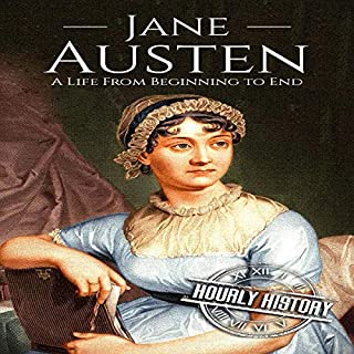Jane Austen: A Life from Beginning to End     Biographies of British Authors, Book 2              By:                                                                                                                                 Hourly History                               Narrated by:                                                                                                                                 Mike Nelson                      Length: 1 hr and 7 mins     Not rated yet     Overall 0.0