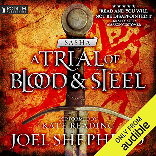 Sasha     A Trial of Blood and Steel, Book 1              By:                                                                                                                                 Joel Shepherd                               Narrated by:                                                                                                                                 Kate Reading                      Length: 23 hrs and 16 mins     22 ratings     Overall 4.6