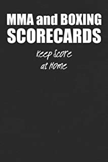 MMA and Boxing Scorecards: For Fight Fans to Keep Score at Home or To Use at the Gym or Arena to Score Fights