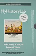NEW MyHistoryLab with Pearson eText -- Standalone Access Card -- for World History in Brief: Major Patterns of Change and Continuity, Combined Volume (8th Edition)
