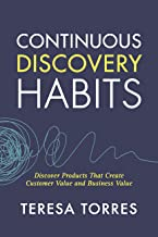 Continuous Discovery Habits: Discover Products that Create Customer Value and Business Value (English Edition)