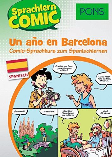 PONS Sprachlern-Comic Spanisch - Un ano en Barcelona. Comic-Sprachkurs zum Spanischlernen