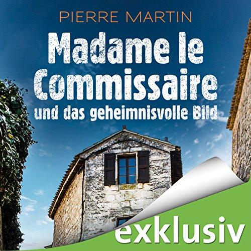Madame le Commissaire und das geheimnisvolle Bild (Isabelle Bonnet 4) Titelbild