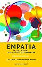 EMPATÍA:: La llave maestra para una vida con propósito (Spanish Edition)