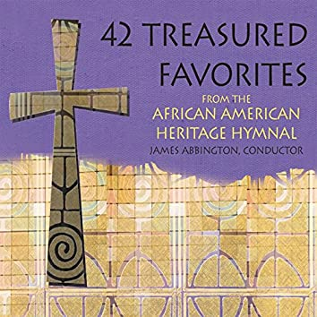 42 Treasured Favorites from the African American Heritage Hymnal