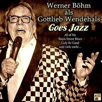 Werner Böhm Als Gottlieb Wendehals Goes Jazz