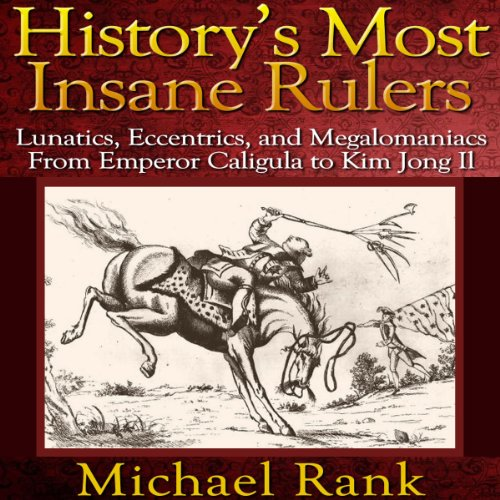 Couverture de History's Most Insane Rulers