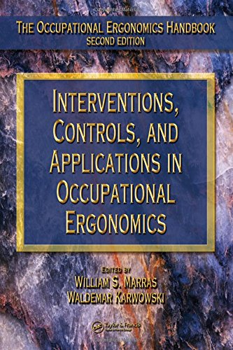 Interventions, Controls, and Applications in Occupational Ergonomics (The Occupational Ergonomics Handbook, Second Edition)