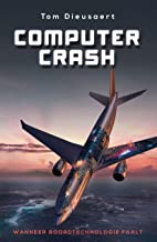 Computer Crash: Wanneer boordtechnologie faalt (Dutch Edition)