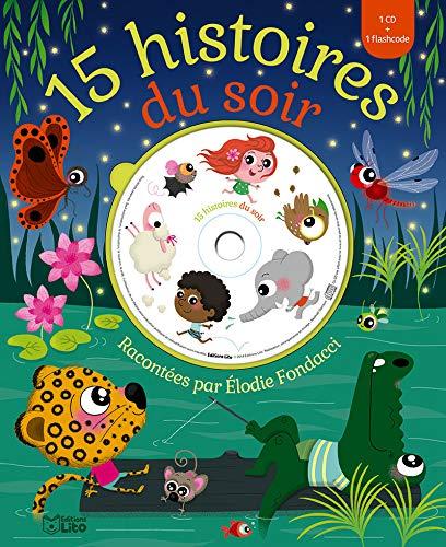 Ecoute et rêve : 15 histoires du soir racontées par Elodie Fondacci - Dès 3 ans