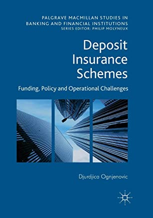 Deposit Insurance Schemes: Funding, Policy and Operational Challenges