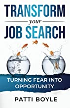 Transform Your Job Search: Turning FEAR into OPPORTUNITY!