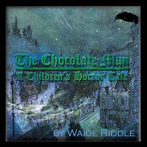 The Chocolate Man     A Children's Horror Tale              By:                                                                                                                                 Waide Riddle                               Narrated by:                                                                                                                                 Ted Gitzke                      Length: 47 mins     Not rated yet     Overall 0.0