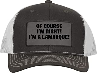 of Course I`m Right! I`m A Lamarque! - Leather Grey Patch Engraved Trucker Hat