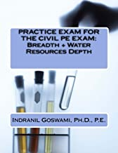 Practice Exam for the Civil PE Exam: BREADTH + WATER RESOURCES DEPTH (Sample Exams for the Civil PE Exam) (Volume 5)