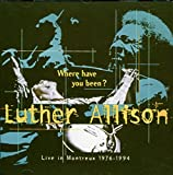 Where Have You Been - uther Allison