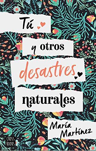Tú y otros desastres naturales de María Martínez