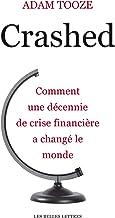 Crashed: Comment une décennie de crise financière a changé le monde (French Edition)