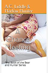 A Chance Meeting: First Book of the Bear and Hunter Series Paperback