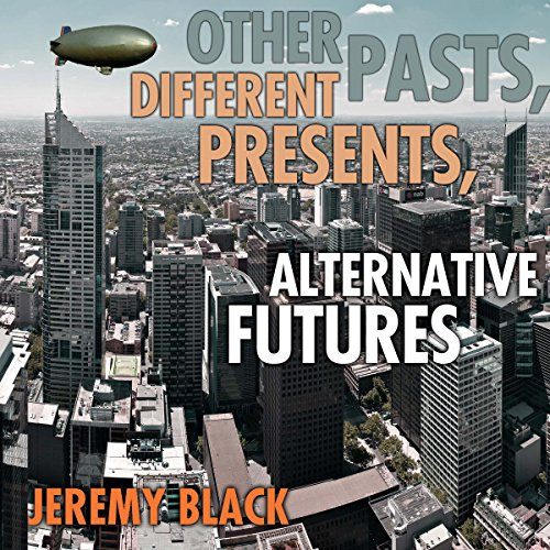 Other Pasts, Different Presents, Alternative Futures audiobook cover art