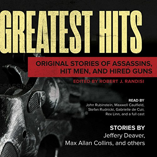 Greatest Hits: Original Stories of Assassins, Hit Men, and Hired Guns audiobook cover art