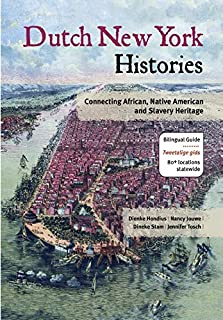 Dutch New York Histories: Connecting African, Native American and Slavery Heritage