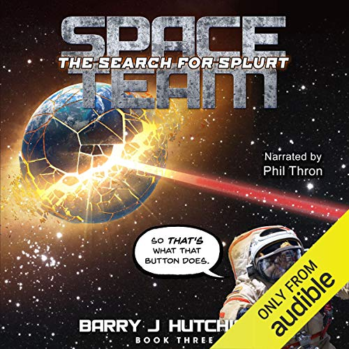 Space Team: The Search for Splurt Audiobook By Barry J. Hutchison cover art