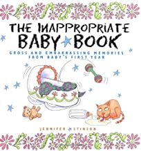 The Inappropriate Baby Book:  Gross and Embarrassing Memories from Baby's First Year