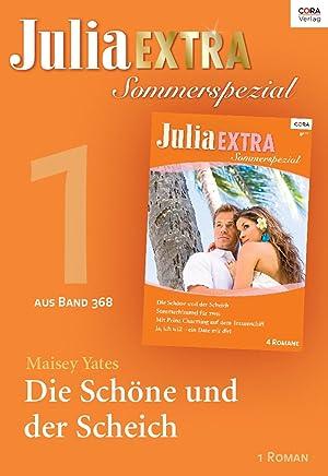 Julia Extra Band 368 - Titel 1: Die Schöne und der Scheich (German Edition)